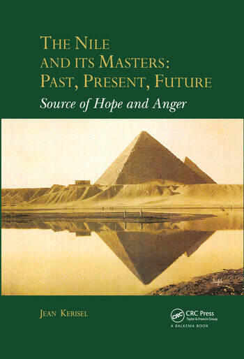 The Nile and Its Masters: Past, Present, Future Source of Hope and Anger book cover