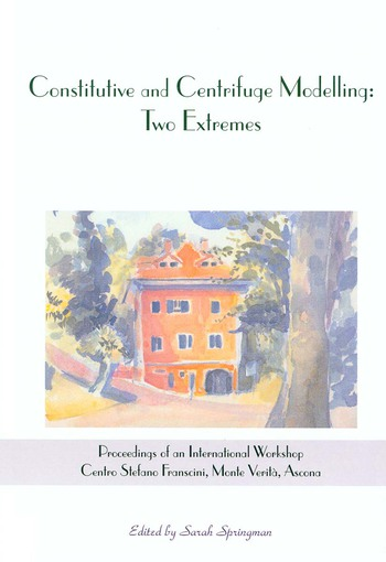Constitutive and Centrifuge Modelling: Two Extremes Proceedings of the Workshop on Constitutive and Centrifuge Modelling, Monte Verità, Switzerland, 8-13 July 2001 book cover