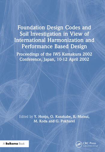 Foundation Design Codes and Soil Investigation in View of International Harmonization and Performance Based Design Proceedings of the IWS Kamakura 2002 Conference, Japan, 10-12 April 2002 book cover