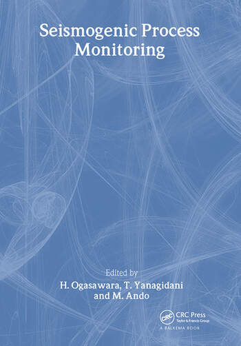 Seismogenic Process Monitoring Proceedings of a joint Japan-Poland Symposium on Mining and Experimental Seismology, Kyoto, Japan, November 1999 book cover