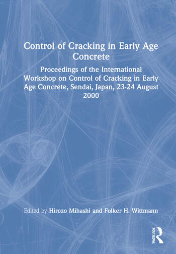 Control of Cracking in Early Age Concrete Proceedings of the International Workshop on Control of Cracking in Early Age Concrete, Sendai, Japan, 23-24 August 2000 book cover