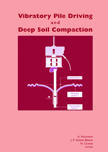 Vibratory Pile Driving and Deep Soil Compaction Proceedings of the Second Symposium on Screw Piles, Brussels, 2003 book cover