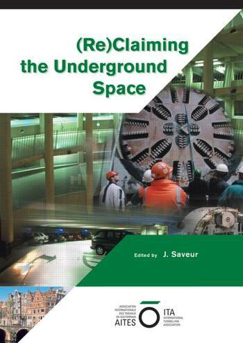 Reclaiming the Underground Space (2 Volume Set) Proceedings of the ITA World Tunneling Congress, Amsterdam 2003. book cover