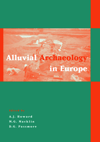 Alluvial Archaeology in Europe Proceedings of an International Conference, Leeds, 18-19 December 2000 book cover