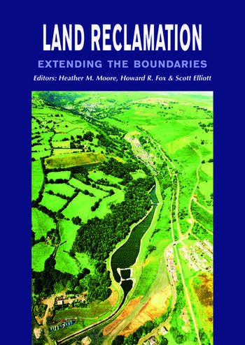 Land Reclamation - Extending Boundaries Proceedings of the 7th International Conference, Runcorn, UK, 13-16 May 2003 book cover