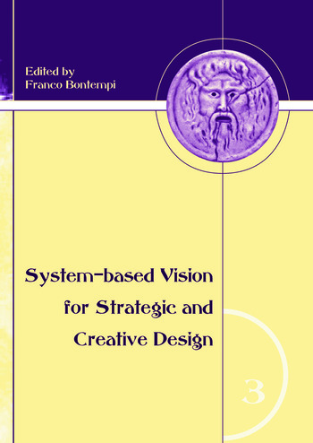 System-Based Vision for Strategic and Creative Design Proceedings of the 2nd International Conference, Rome, Italy, 23-26 September 2006 book cover