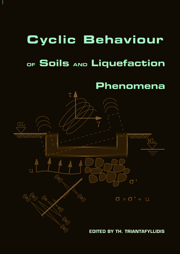 Cyclic Behaviour of Soils and Liquefaction Phenomena Proceedings of the International Conference, Bochum, Germany, 31 March - 2 April 2004 book cover