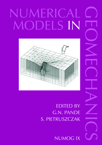 Numerical Models in Geomechanics Proceedings of the Ninth International Symposium on 'Numerical Models in Geomechanics - NUMOG IX', Ottawa, Canada, 25-27 August 2004 book cover
