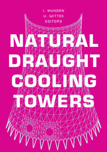 Natural Draught Cooling Towers Proceedings of the Fifth International Symposium on Natural Draught Cooling Towers, Istanbul, Turkey, 20-22 May 2004 book cover