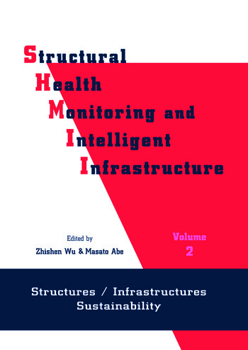 Structural Health Monitoring and Intelligent Infrastructure Proceedings of the First International Conference SHMII-01, Tokyo, Japan, 13-15 November 2003 book cover