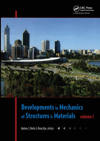 Developments in Mechanics of Structures & Materials Proceedings of the 18th Australasian Conference on the Mechanics of Structures and Materials, Perth, Australia, 1-3 December 2004, Two Volume Set book cover