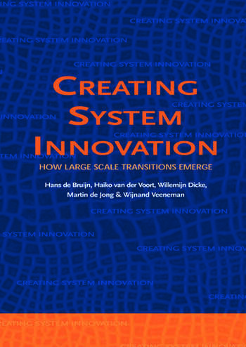 Creating System Innovation How Large Scale Transitions Emerge book cover