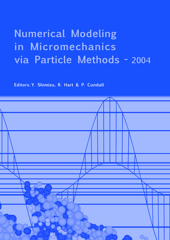 Numerical Modeling in Micromechanics via Particle Methods - 2004 Proceedings of the 2nd International PFC Symposium, Kyoto, Japan, 28-29 October 2004 book cover