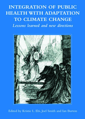 Integration of Public Health with Adaptation to Climate Change: Lessons Learned and New Directions book cover