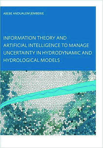 Information Theory and Artificial Intelligence to Manage Uncertainty in Hydrodynamic and Hydrological Models book cover