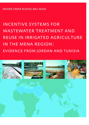 Incentive Systems for Wastewater Treatment and Reuse in Irrigated Agriculture in the MENA Region, Evidence from Jordan and Tunisia book cover