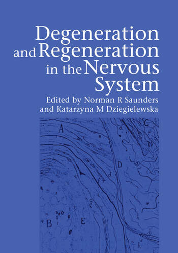 Degeneration and Regeneration in the Nervous System book cover