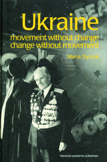 Ukraine Movement without Change, Change without Movement book cover
