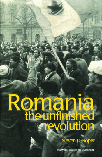 Romania The Unfinished Revolution book cover