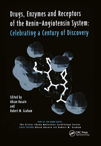 Drugs, Enzymes and Receptors of the Renin-Angiotensin System Celebrating a Century of Discovery book cover