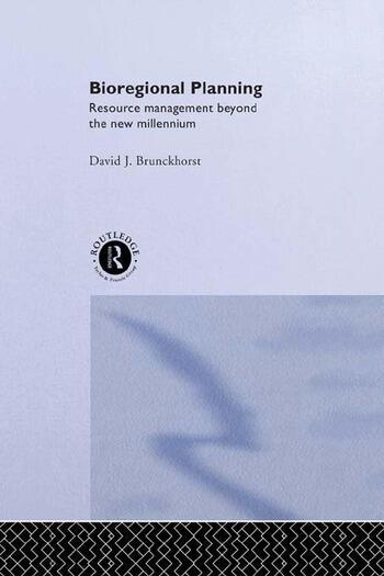 Bioregional Planning Resource Management Beyond the New Millennium book cover