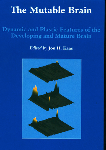 Mutable Brain Dynamic and Plastic Features of the Developing and Mature Brain book cover