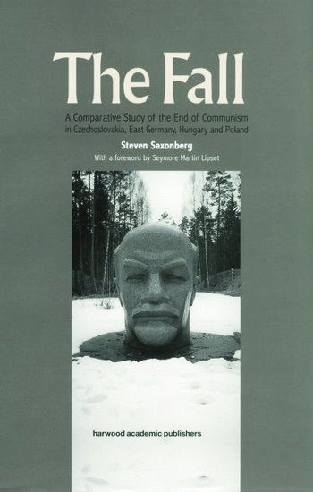 The Fall A Comparative Study of the End of Communism in Czechoslovakia, East Germany, Hungary and Poland book cover
