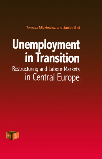 Unemployment in Transition Restructuring and Labour Markets in Central Europe book cover