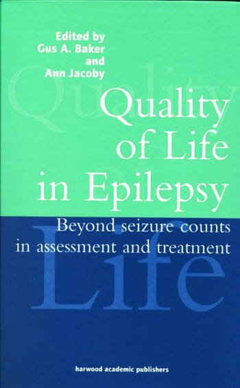 Quality of Life in Epilepsy Beyond Seizure Counts in Assessment and Treatment book cover