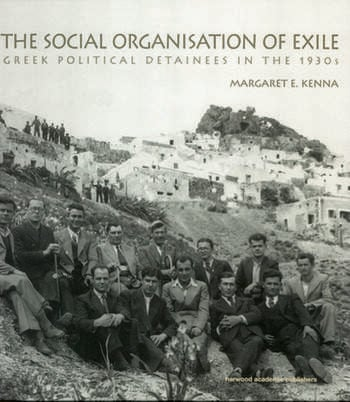The Social Organization of Exile Greek Political Detainees in the 1930s book cover
