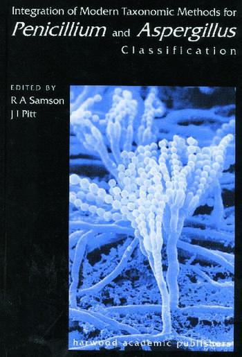 Integration of Modern Taxonomic Methods For Penicillium and Aspergillus Classification book cover