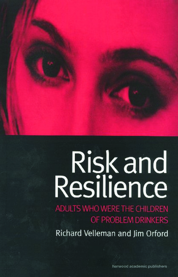 Risk and Resilience Adults Who Were the Children of Problem Drinkers book cover