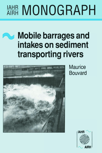 Mobile Barrages and Intakes on Sediment Transporting Rivers IAHR Monograph Series book cover