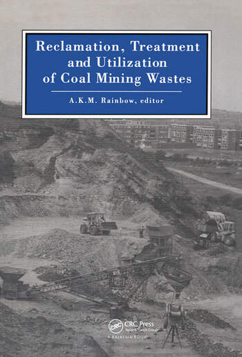 Reclamation, Treatment and Utilization of Coal Mining Wastes Proceedings of the third international symposium, Glasgow, 3-7 September 1990 book cover