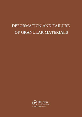 Deformation and Failure of Granular Materials International Union of Theoretical and Applied Mechanics symposium on deformation and failure of granular materials, Delft, 31 August - 3 September 1982 book cover