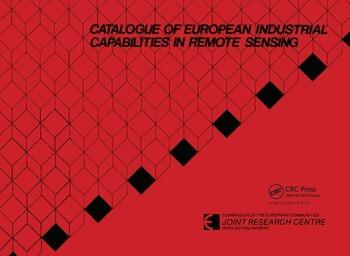 Catalogue of European industrial capabilities in remote sensing Published for the Commission of the European Community, Joint Research Centre, Ispra, Italy book cover