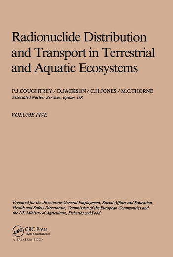 Radionuclide distribution and transport in terrestrial and aquatic ecosystems, volume 5 A critical review of data (Prepared for the Commission of the European Communities) book cover