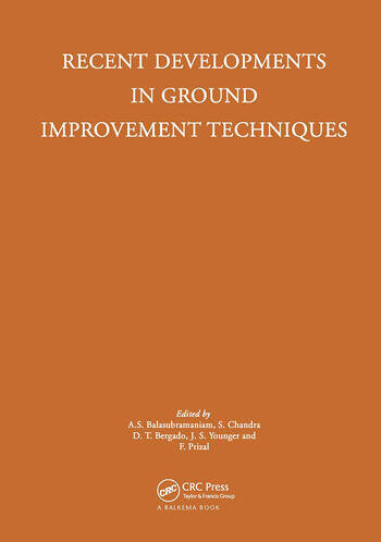 Recent Developments in Ground Improvement Techniques Proceedings of the international symposium held at Asian Institute of Technology, Bangkok, 29 November - 3 December 1982 book cover