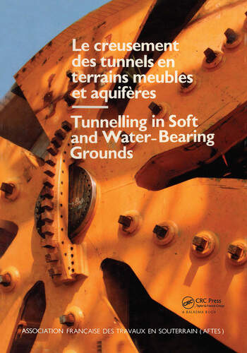 Tunnelling in soft and water-bearing grounds Proceedings/ Comptes rendus of an international symposium, Lyon, 27-29 November 1984 book cover