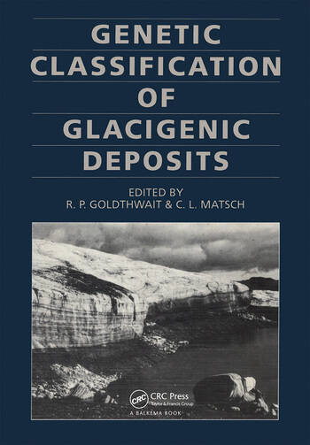 Genetic Classifications of Glacigenic Deposits Final report of the INQUA Commission Genesis & Lithology of Quaternary Deposits book cover