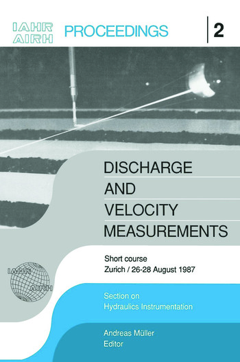 Discharge and Velocity Measurements Proceedings of a short course, Zürich, 26-27 August 1987 book cover