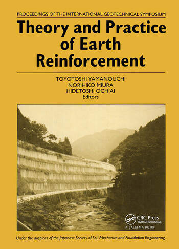 Theory and Practice of Earth Reinforcement Proceedings of the international geotechnical symposium, Kyushu, 5-7 October 1988 book cover