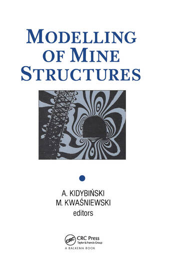 Modelling of Mine Structures Proceedings of the 10th plenary session of the International Bureau of Strata Mechanics, World Mining Congress, Stockholm, 4 June 1987 book cover