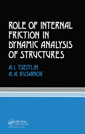 Role of Internal Friction in Dynamic Analysis of Structures Russian Translations Series 81 book cover