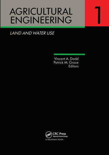 Agricultural Engineering Volume 1: Land and Water Use Proceedings of the Eleventh International Congress on Agricultural Engineering, Dublin, 4-8 September 1989 book cover