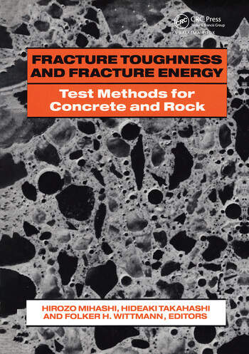 Fracture Toughness and Fracture Energy: Test Methods for Concrete and Rock Proceedings of the international workshop, Sendai, 12-14 October 1988 book cover