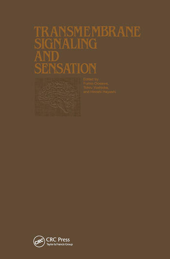 Proceedings of the Taniguchi Symposia on Brain Sciences, Volume 7: Transmembrane Signaling and Sensation book cover