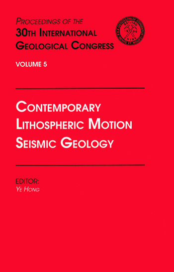 Contemporary Lithospheric Motion Seismic Geology Proceedings of the 30th International Geological Congress, Volume 5 book cover