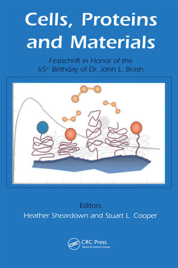 Cells, Proteins and Materials Festschrift in Honor of the 65th Birthday of Dr. John L. Brash book cover