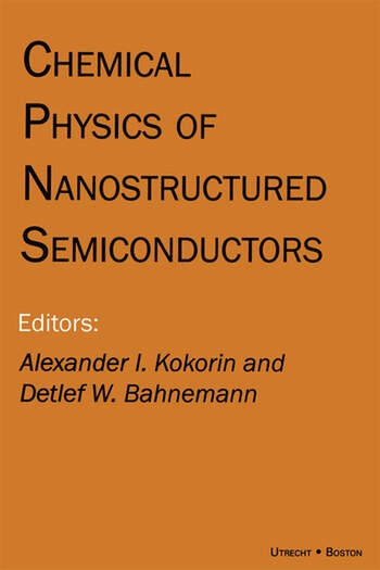 Chemical Physics of Nanostructured Semiconductors book cover